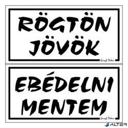 PIKTOGRAM RÖGTÖN J.-EBÉDELNI M. (KÉTOLD. TÁBLA) FEHÉR
